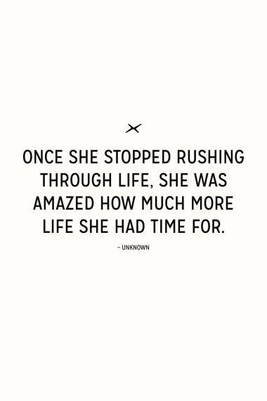 stop rushing